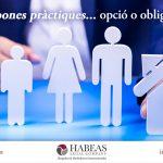 El codi de bones pràctiques… opció o obligació?