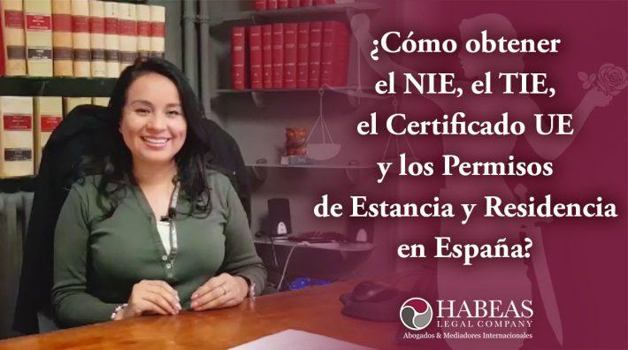 ¿Cómo obtener el NIE, el TIE, el Certificado UE y los Permisos de Estancia y Residencia en España?