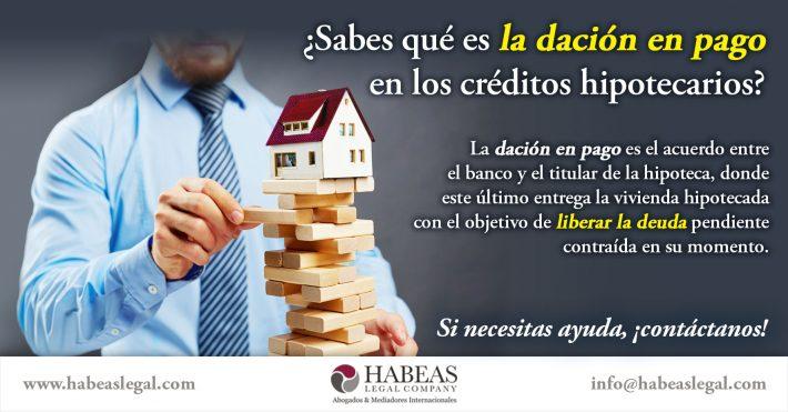 ¿Qué es la Dación en Pago en los créditos hipotecarios?