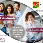 """""""De Estudiante a Residente"""": las opciones que tienen los estudiantes y profesionales extranjeros en España; sesión de Abril 2018"""