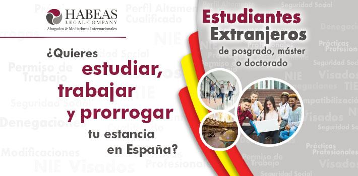 Estudiantes Extranjeros estudiar trabajar prorrogar Espana Habeas Legal - Estudiantes Extranjeros