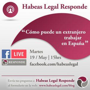 Facebook Live de Habeas Legal Company, abogados internacionales, sobre las opciones para que un extranjero pueda trabajar en España.