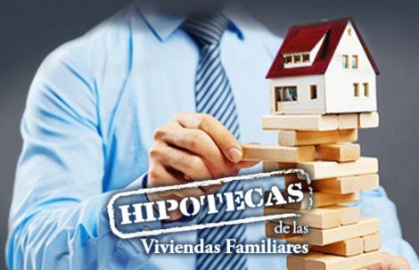 Hipotecas de las Viviendas Familiares