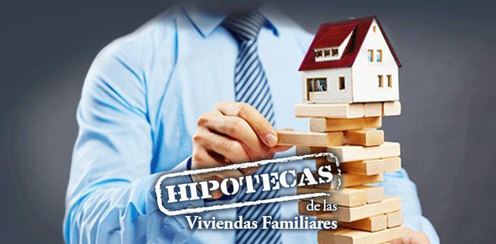 HipotecasdelasViviendasFamiliares - Hipotecas de las Viviendas Familiares