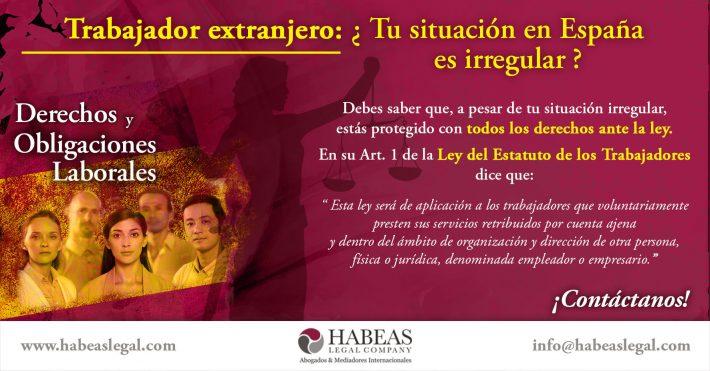 ¿Tu situación laboral es irregular como trabajador extranjero en España?