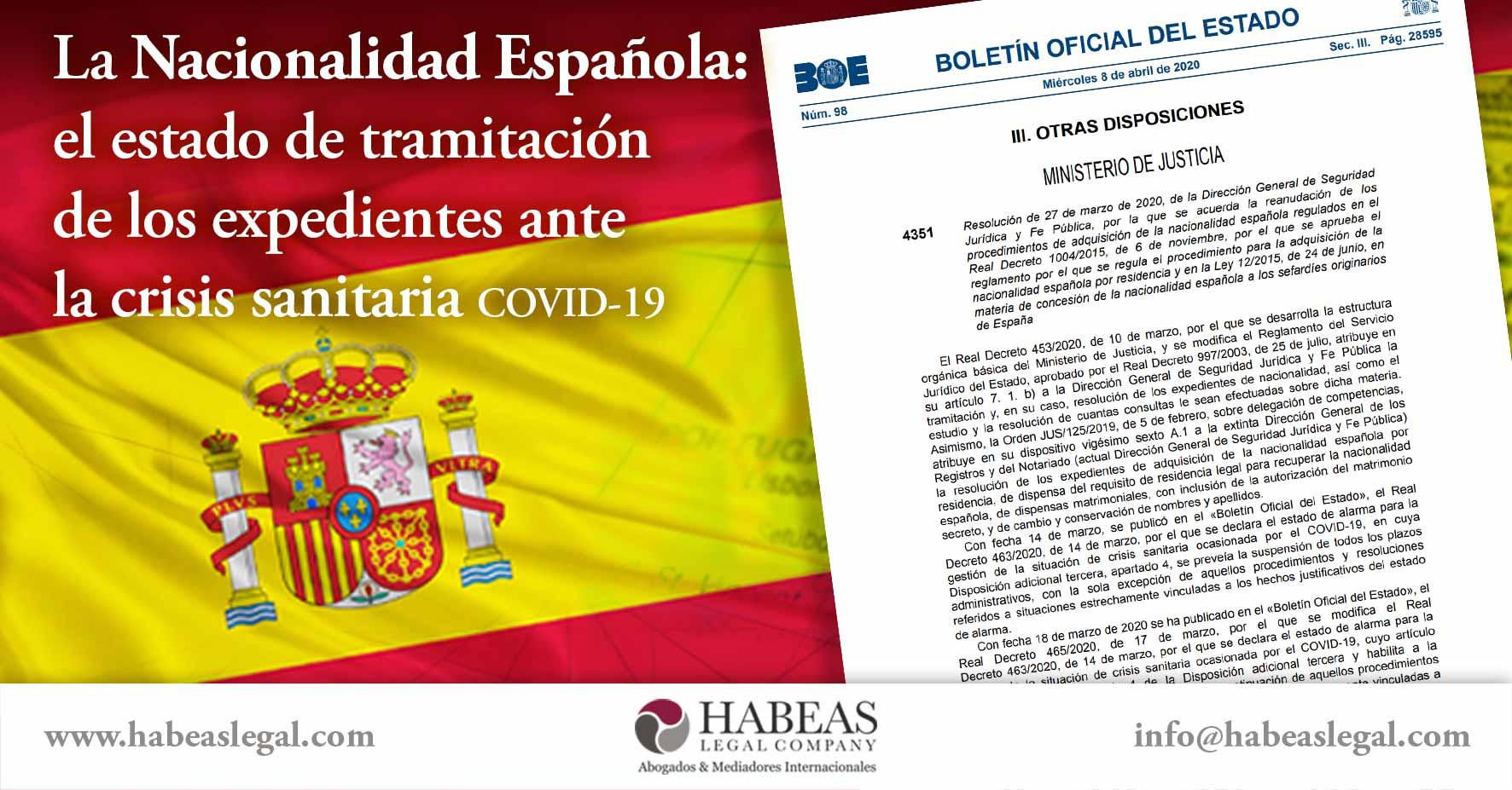 La Nacionalidad Espanola Y El Estado De Tramitacion De Expedientes Ante La Crisis Sanitaria Covid 19 Habeas Legal