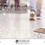 ¿Qué hacer en caso de pérdida o robo de pasaporte en el extranjero?