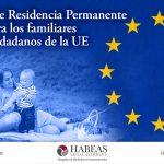 ¿Sabes cómo obtener la Tarjeta de Residencia Permanente de familiar de ciudadano de la UE?