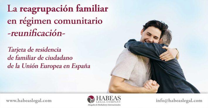 La reagrupación familiar en régimen comunitario -reunificación y tarjeta comunitaria en España